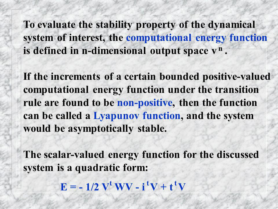 To evaluate the stability property of the dynamical