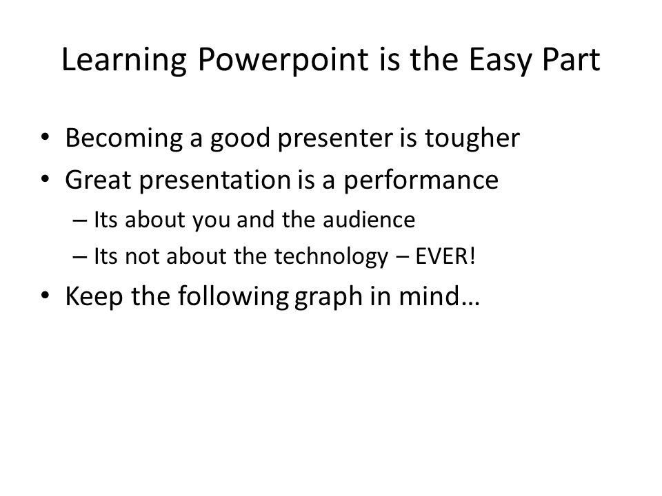 Learning Powerpoint is the Easy Part