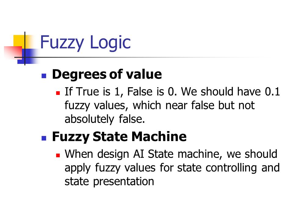 Fuzzy Logic Degrees of value Fuzzy State Machine