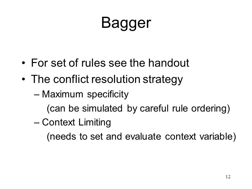Bagger For set of rules see the handout
