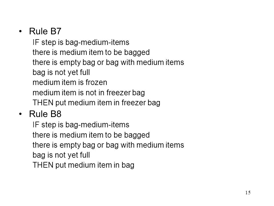 Rule B7 Rule B8 IF step is bag-medium-items