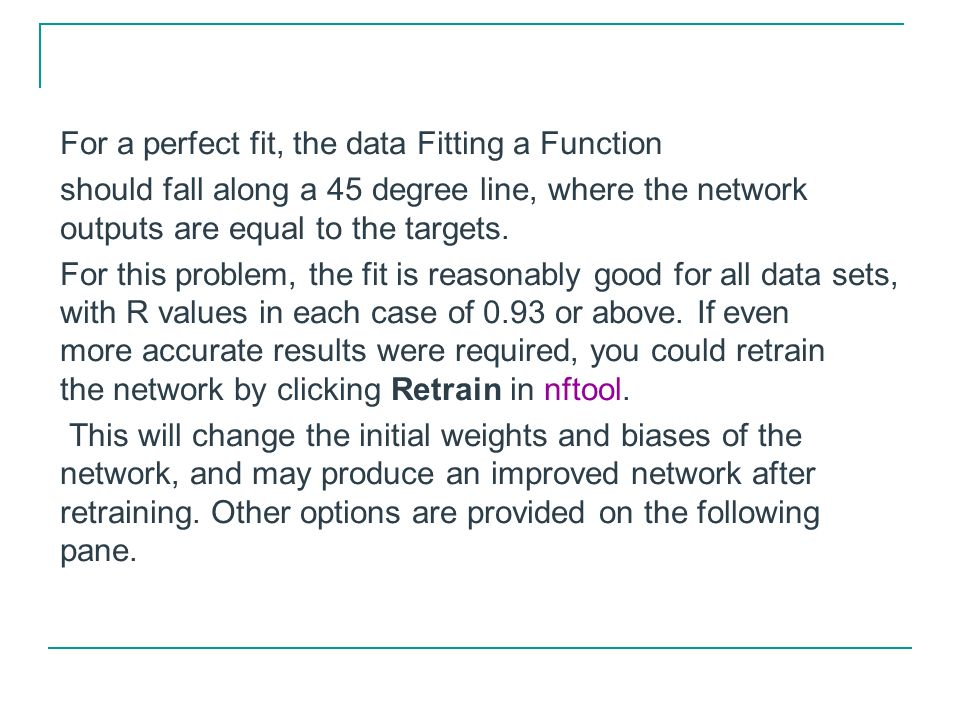 For a perfect fit, the data Fitting a Function
