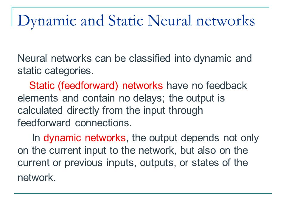 Dynamic and Static Neural networks