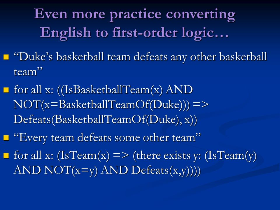 Even more practice converting English to first-order logic…