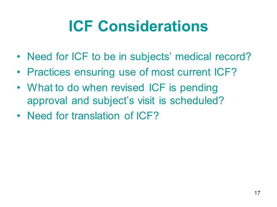 ICF Considerations Need for ICF to be in subjects' medical record