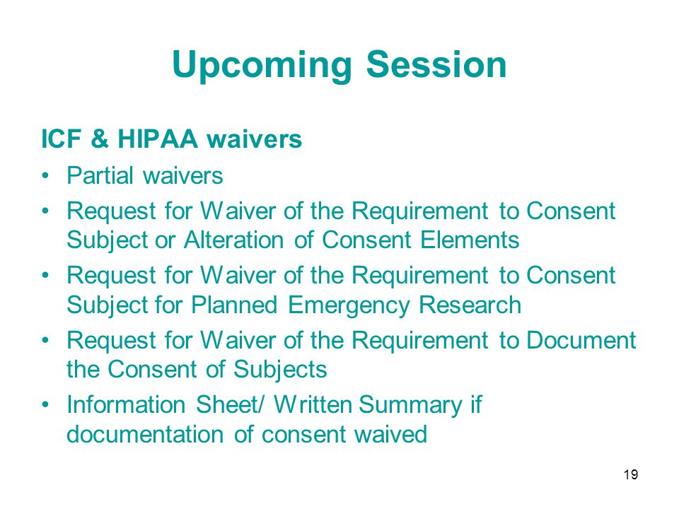 Upcoming Session ICF & HIPAA waivers Partial waivers