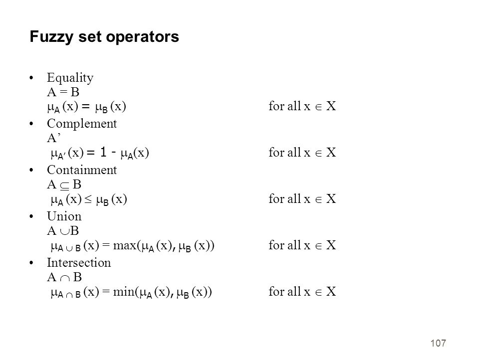 Fuzzy set operators Equality A = B A (x) = B (x) for all x  X