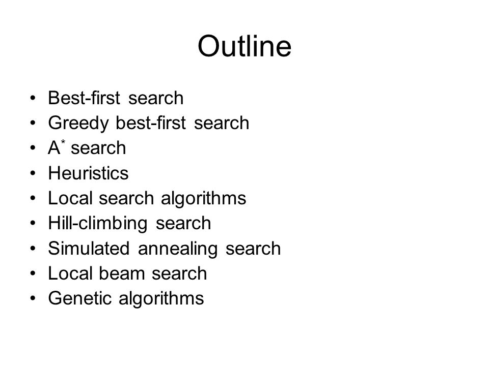 Outline Best-first search Greedy best-first search A* search