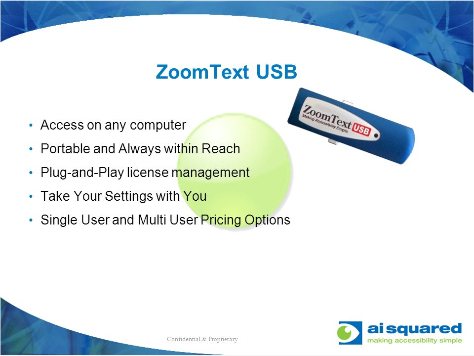 ZoomText USB Access on any computer Portable and Always within Reach