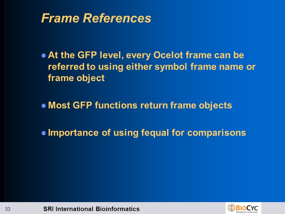 Frame References At the GFP level, every Ocelot frame can be referred to using either symbol frame name or frame object.