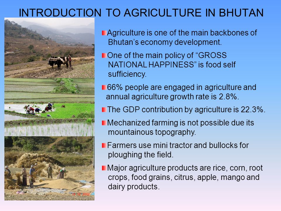 INTRODUCTION TO AGRICULTURE IN BHUTAN