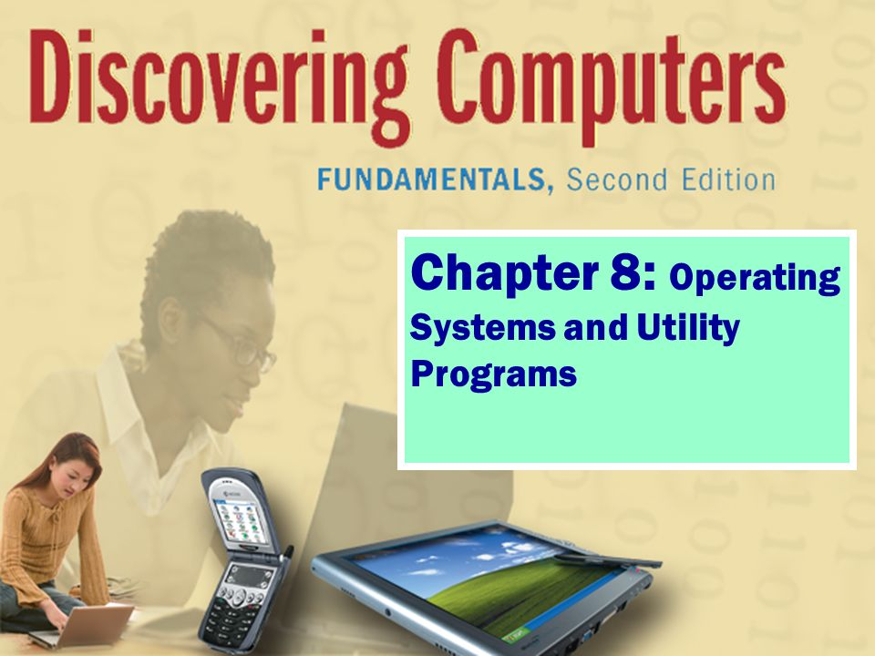 Chapter 8: Operating Systems and Utility Programs