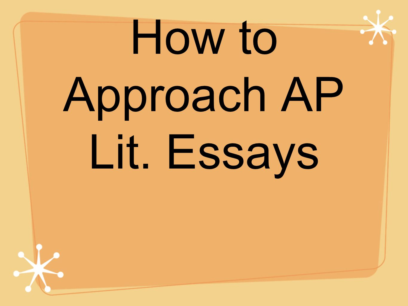 How to Approach AP Lit. Essays