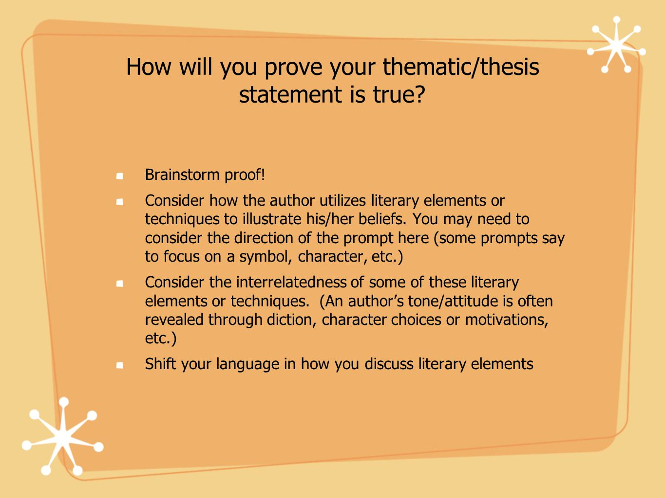 How will you prove your thematic/thesis statement is true