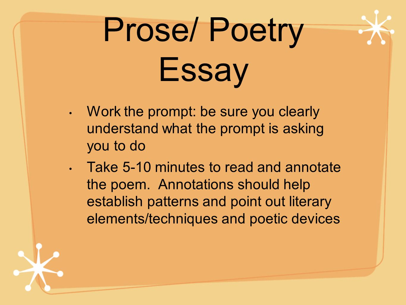 Prose/ Poetry Essay Work the prompt: be sure you clearly understand what the prompt is asking you to do.