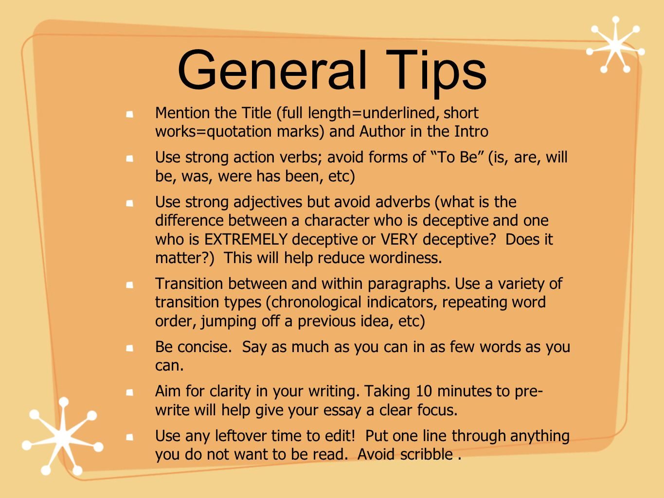 General Tips Mention the Title (full length=underlined, short works=quotation marks) and Author in the Intro.