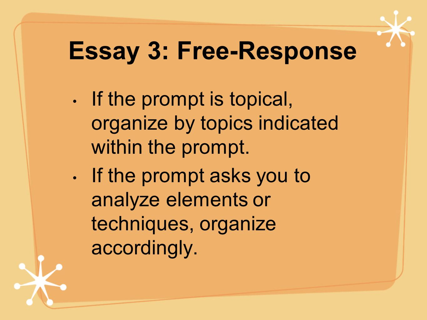 Essay 3: Free-Response If the prompt is topical, organize by topics indicated within the prompt.