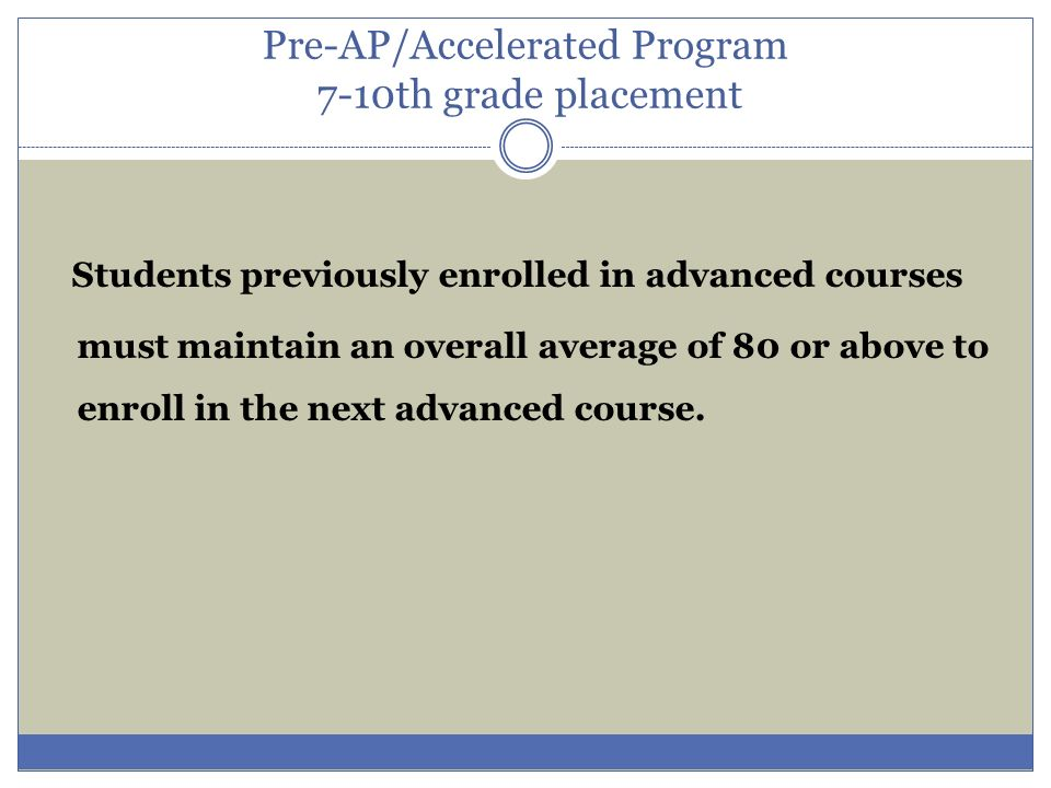 Pre-AP/Accelerated Program 7-10th grade placement