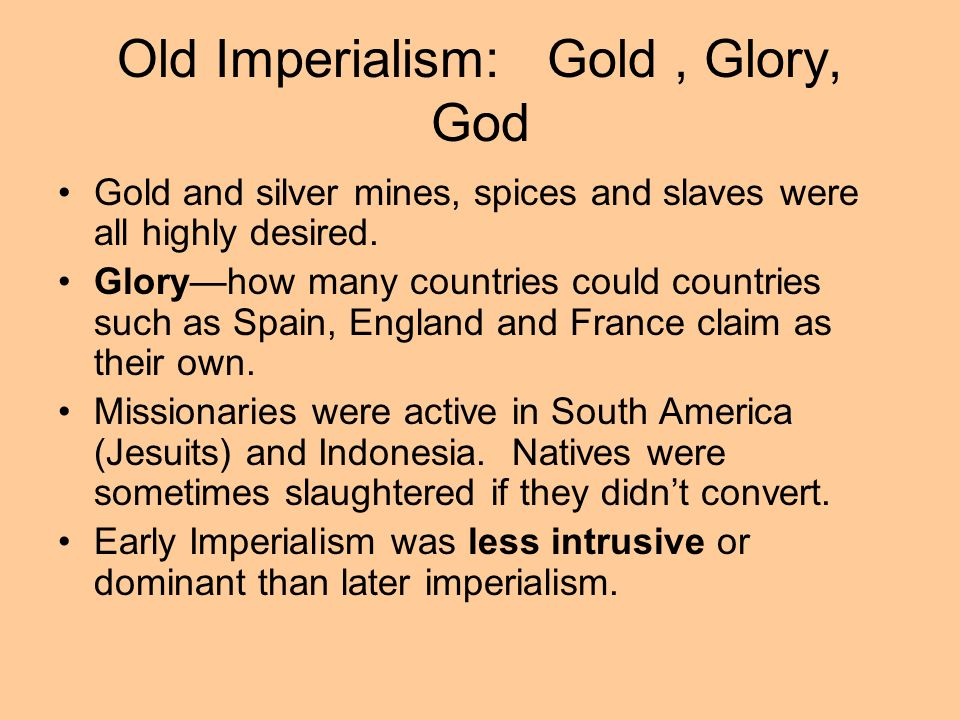 Old Imperialism: Gold , Glory, God