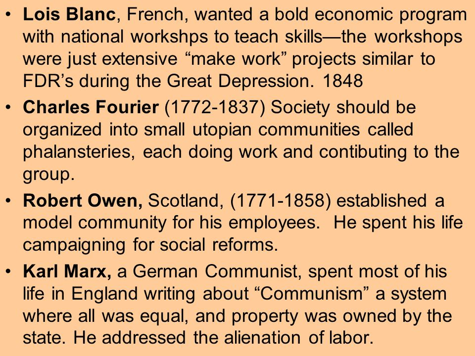 Lois Blanc, French, wanted a bold economic program with national workshps to teach skills—the workshops were just extensive make work projects similar to FDR's during the Great Depression. 1848
