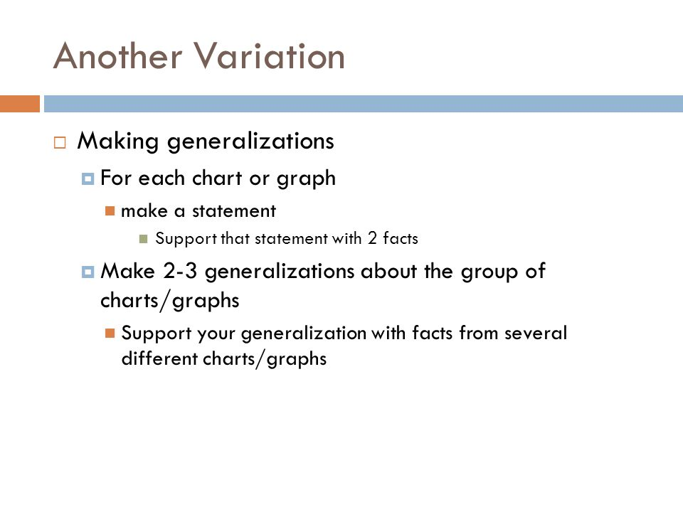 Another Variation Making generalizations For each chart or graph