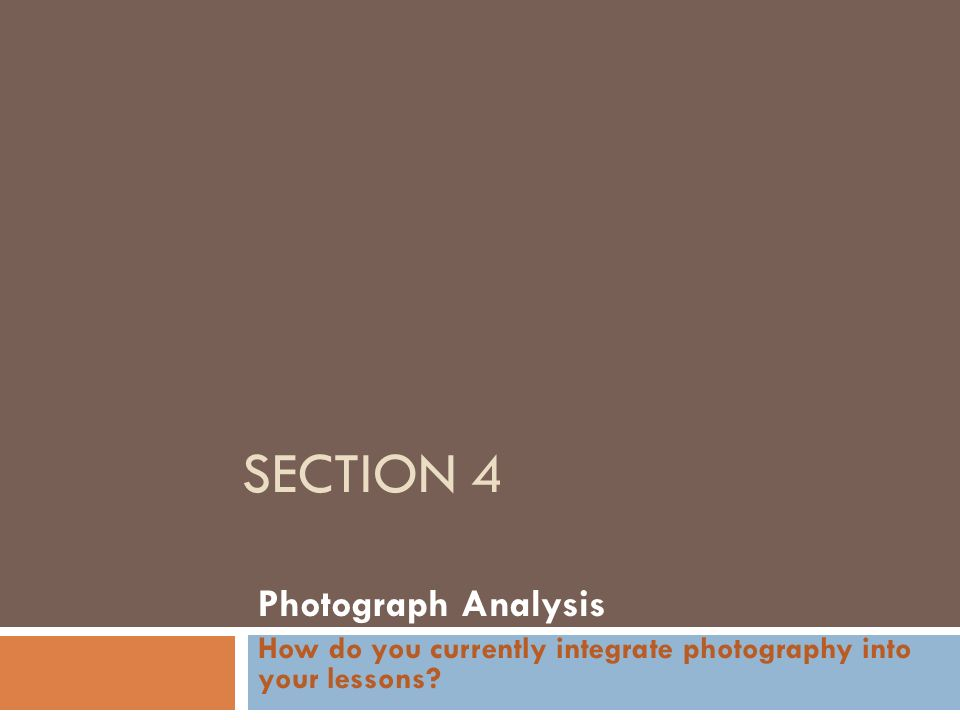 Section 4 Photograph Analysis