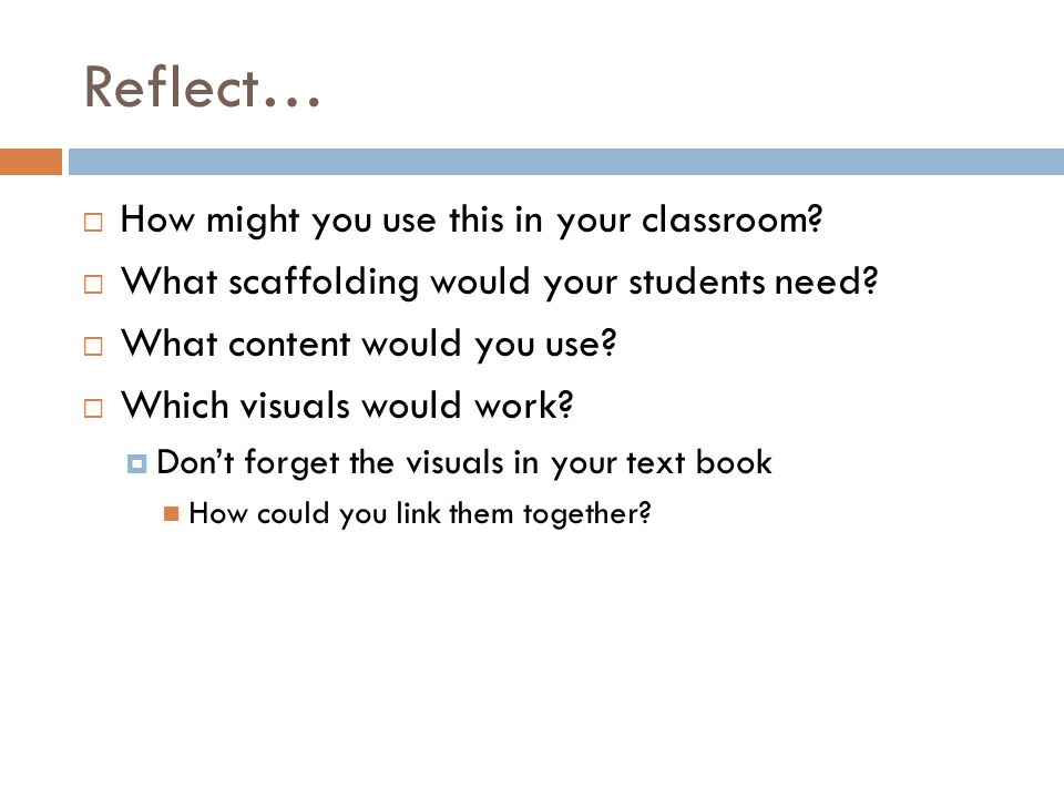 Reflect… How might you use this in your classroom