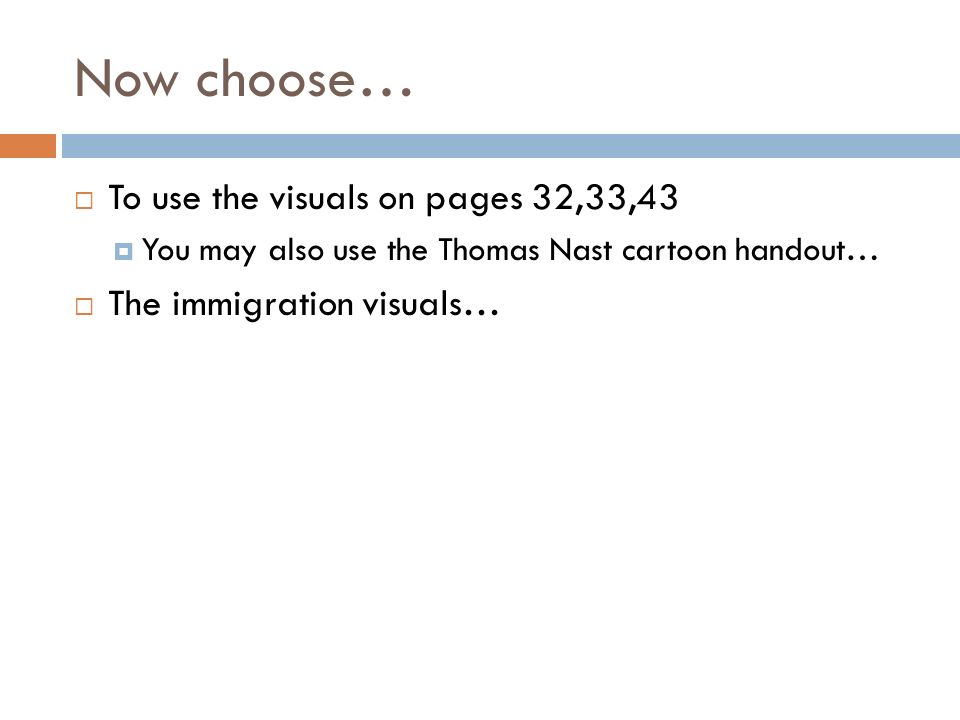 Now choose… To use the visuals on pages 32,33,43