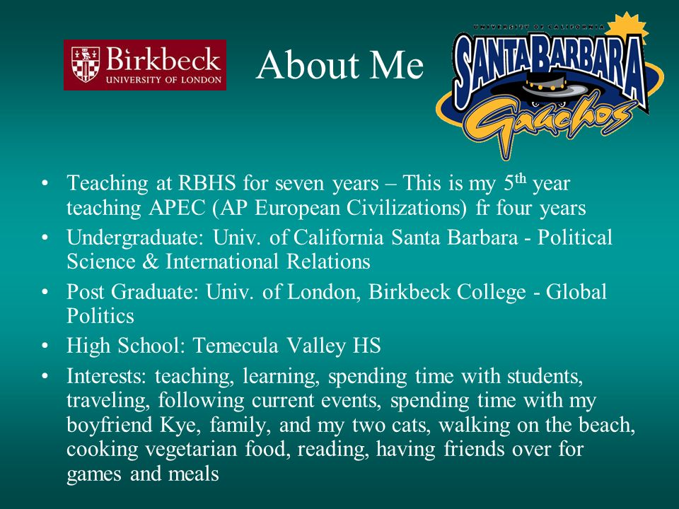 About Me Teaching at RBHS for seven years – This is my 5th year teaching APEC (AP European Civilizations) fr four years.