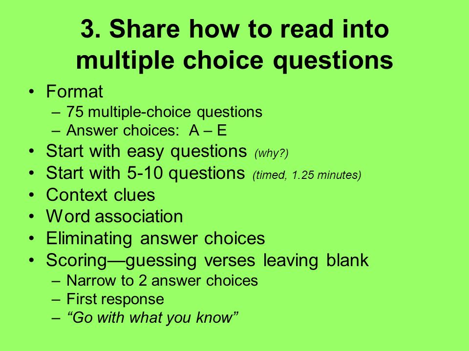 3. Share how to read into multiple choice questions