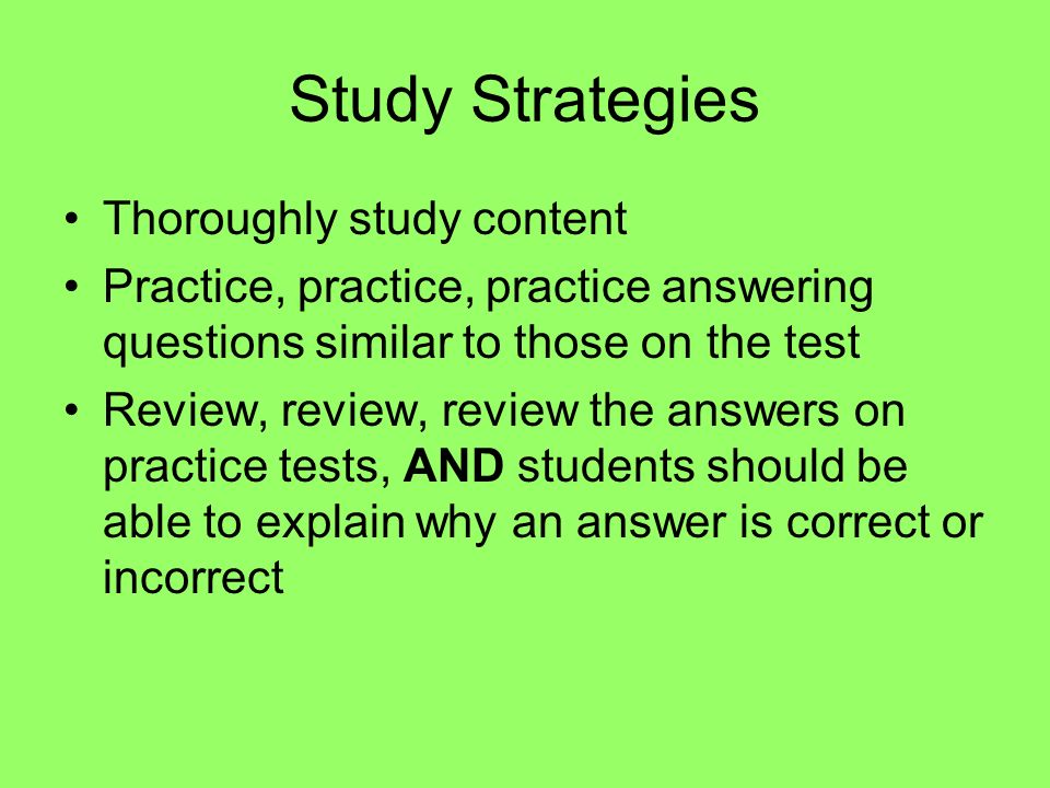 Study Strategies Thoroughly study content