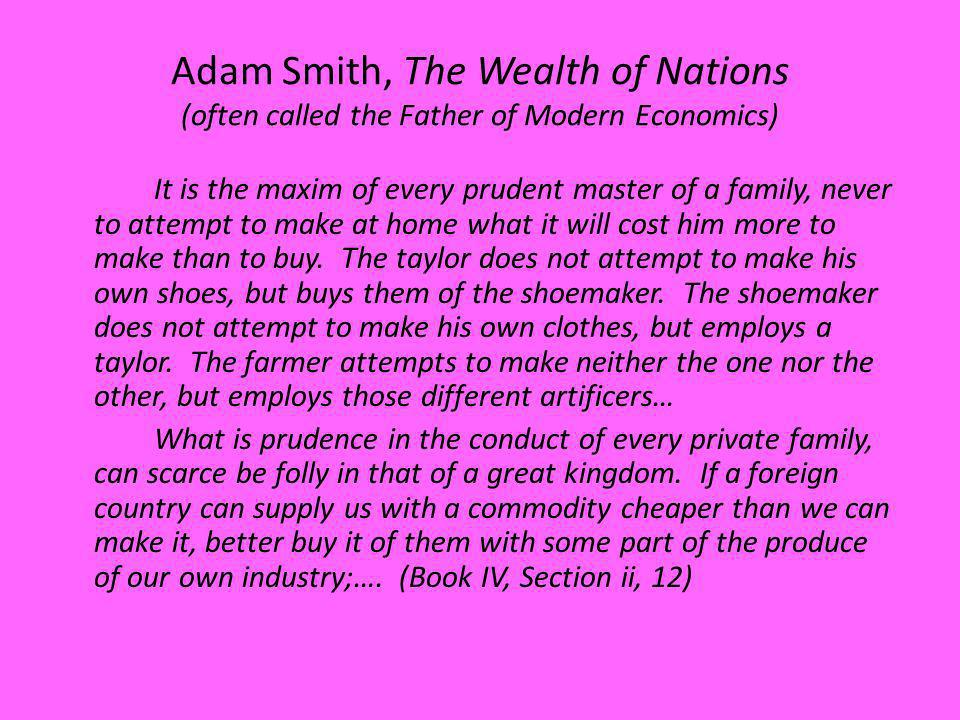 Adam Smith, The Wealth of Nations (often called the Father of Modern Economics)