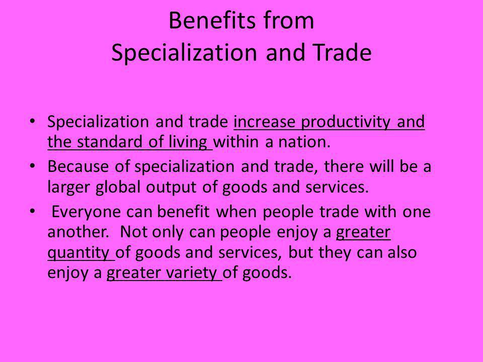 Benefits from Specialization and Trade