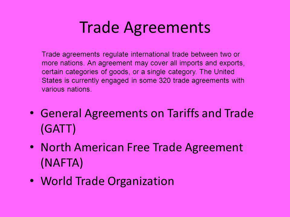 Trade Agreements General Agreements on Tariffs and Trade (GATT)