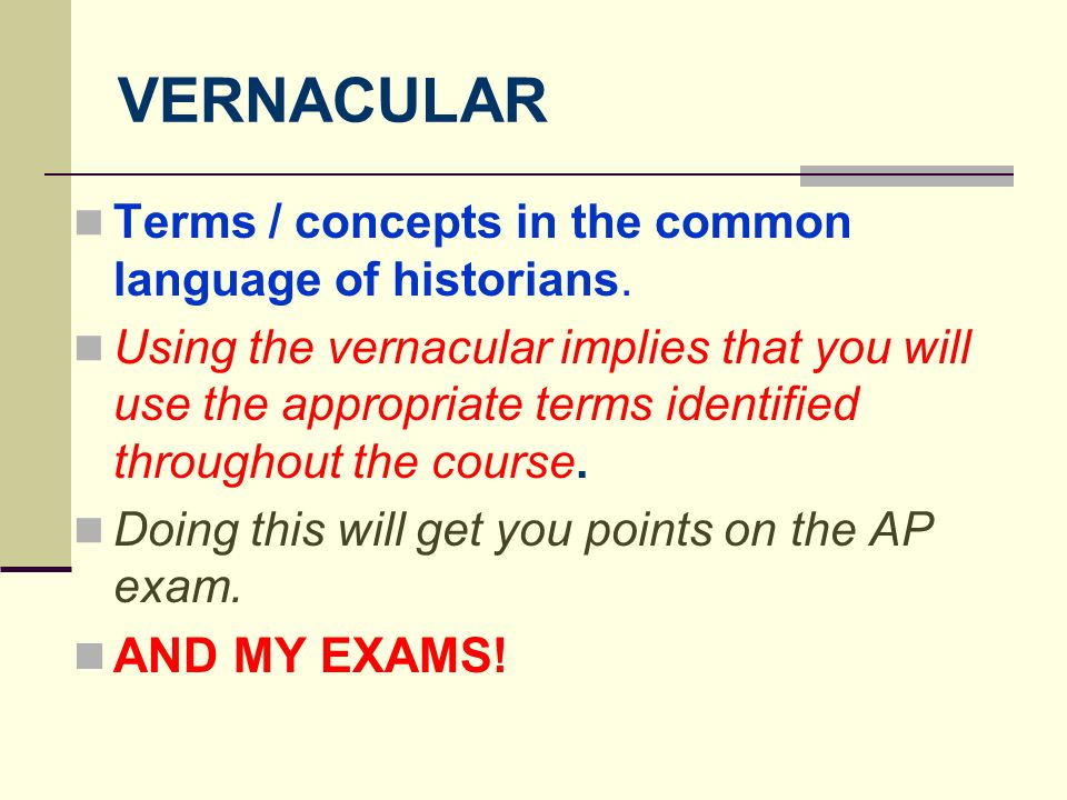 VERNACULAR AND MY EXAMS!