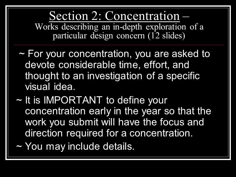 Section 2: Concentration – Works describing an in-depth exploration of a particular design concern (12 slides)