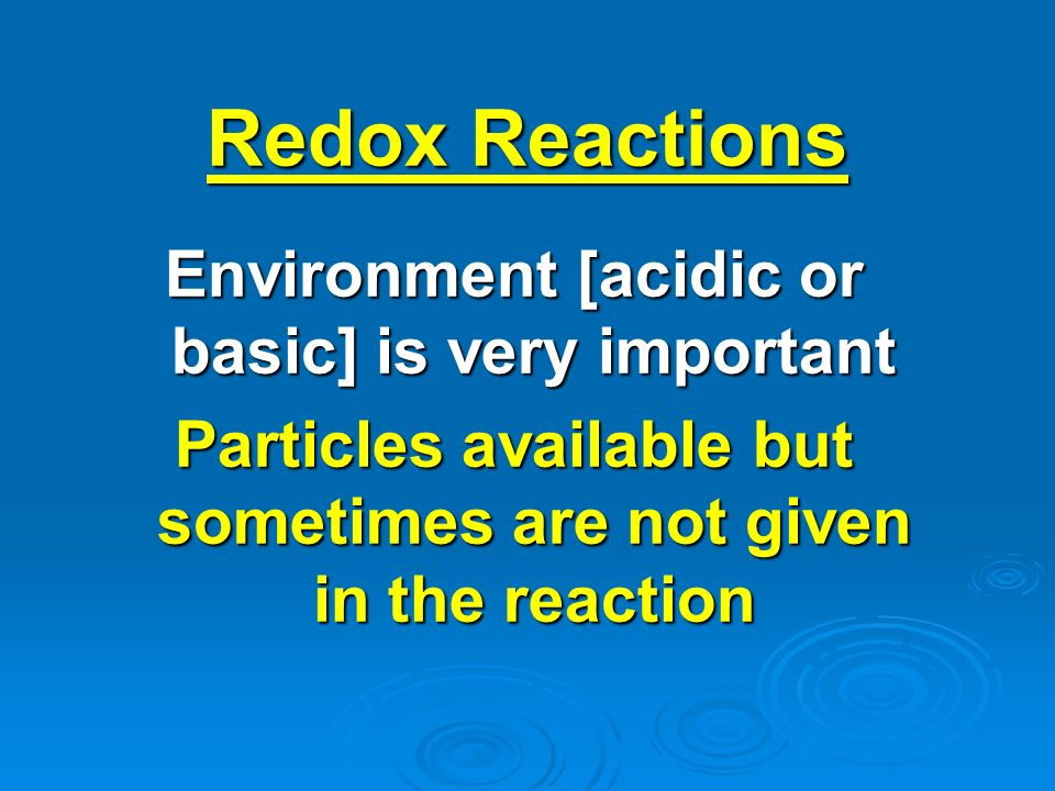 Redox Reactions Environment [acidic or basic] is very important