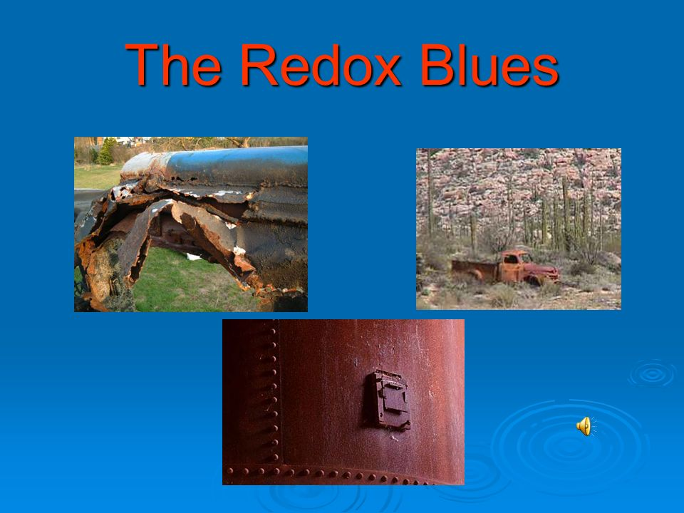 The Redox Blues