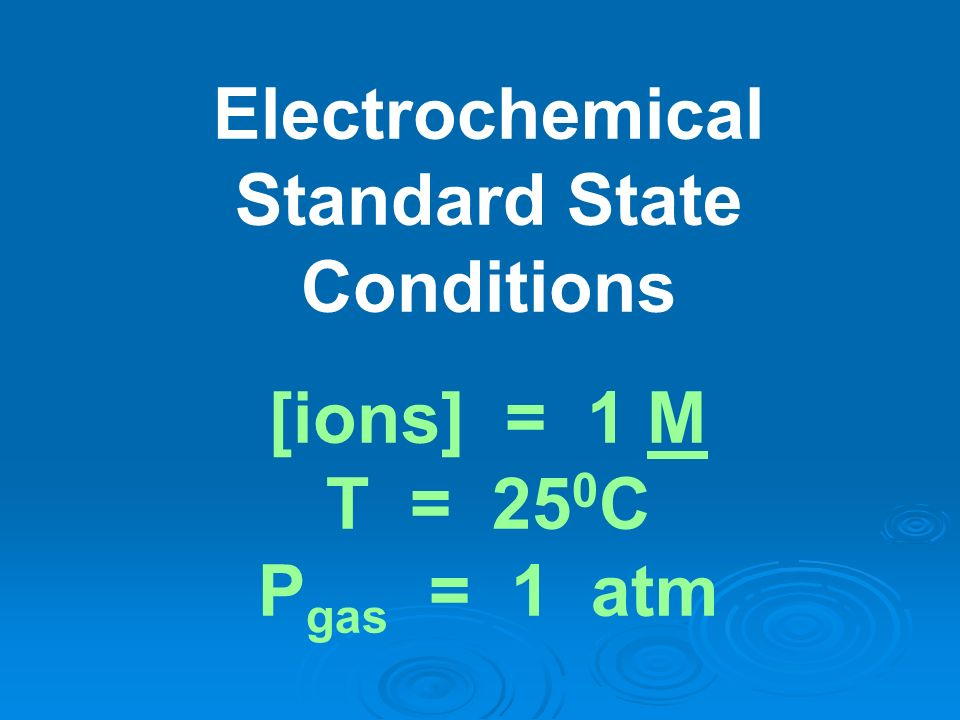 Electrochemical Standard State Conditions