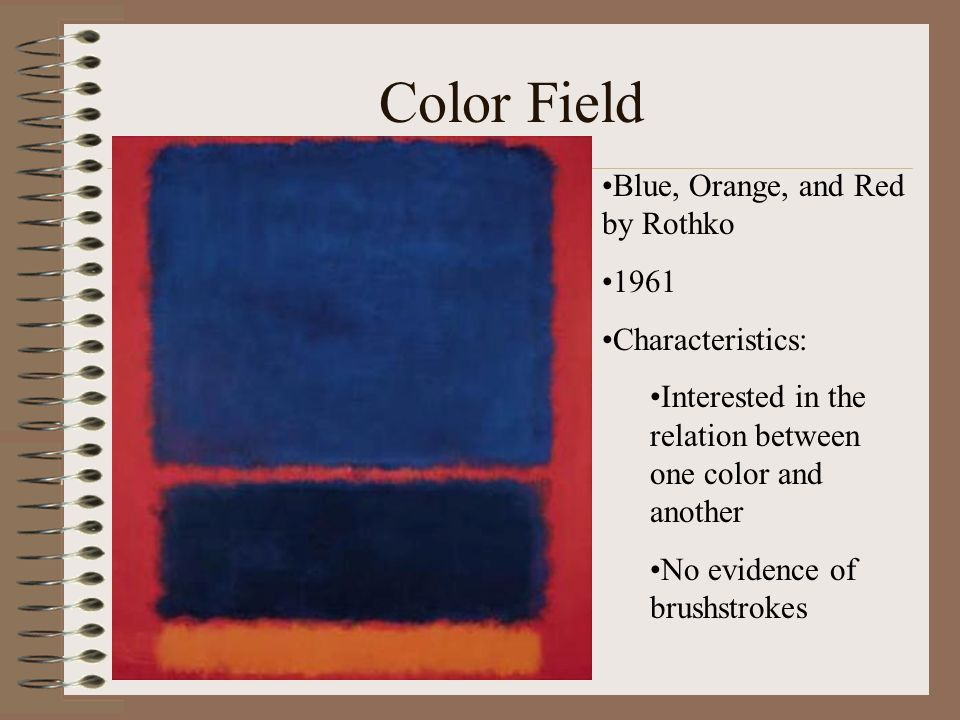 Color Field Blue, Orange, and Red by Rothko 1961 Characteristics: