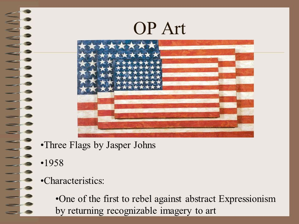 OP Art Three Flags by Jasper Johns 1958 Characteristics: