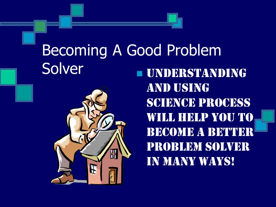 Becoming A Good Problem Solver