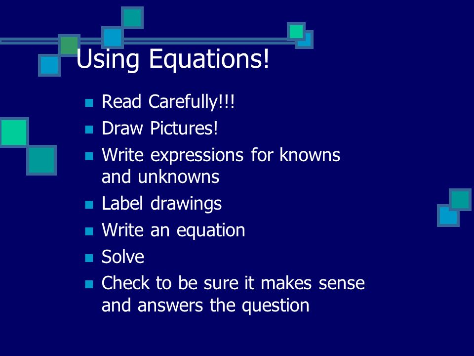 Using Equations! Read Carefully!!! Draw Pictures!