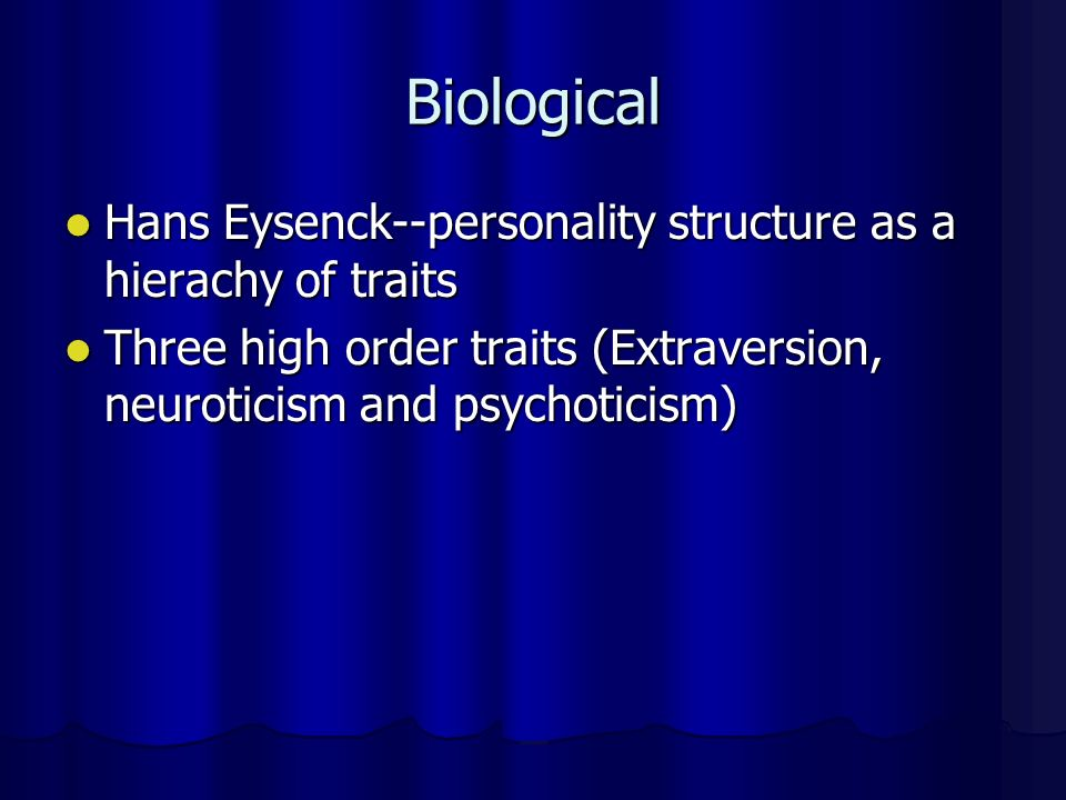 Biological Hans Eysenck--personality structure as a hierachy of traits