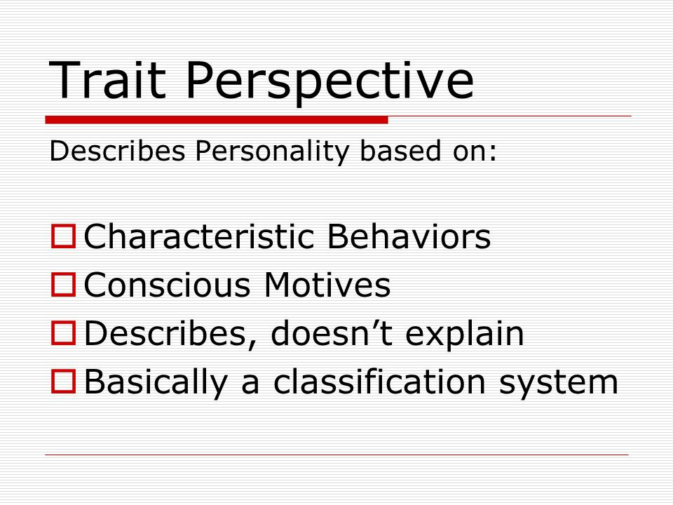 Trait Perspective Characteristic Behaviors Conscious Motives