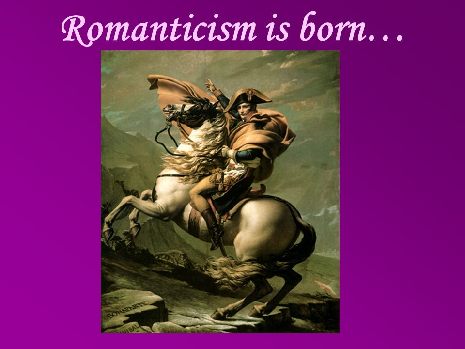 Romanticism is born…