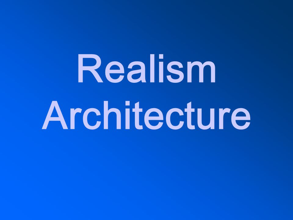 Realism Architecture