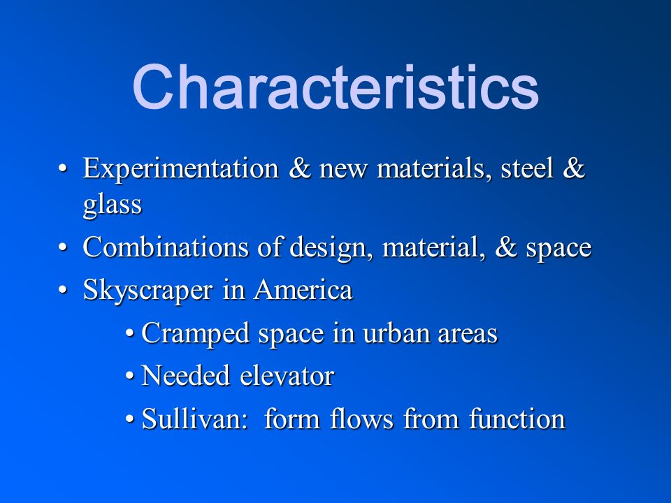 Characteristics Experimentation & new materials, steel & glass