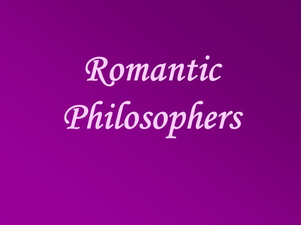 Romantic Philosophers