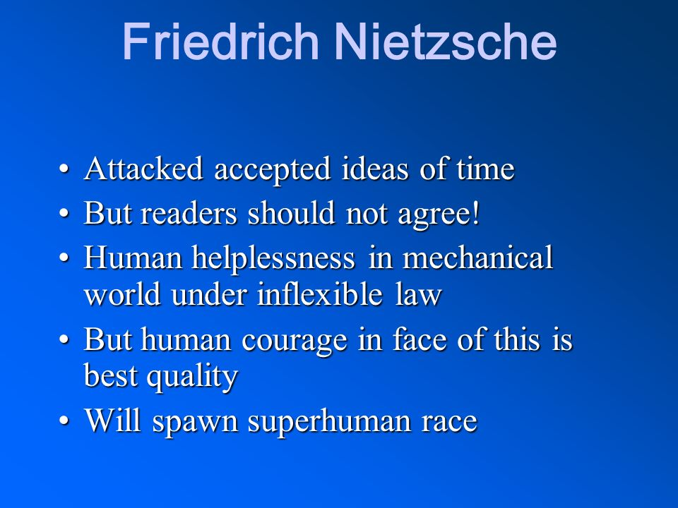 Friedrich Nietzsche Attacked accepted ideas of time